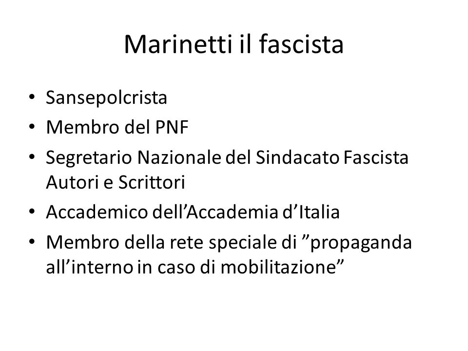 Marinetti il fascista Sansepolcrista Membro del PNF