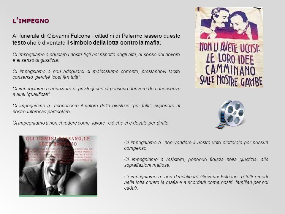 l'impegno Al funerale di Giovanni Falcone i cittadini di Palermo lessero questo testo che è diventato il simbolo della lotta contro la mafia: