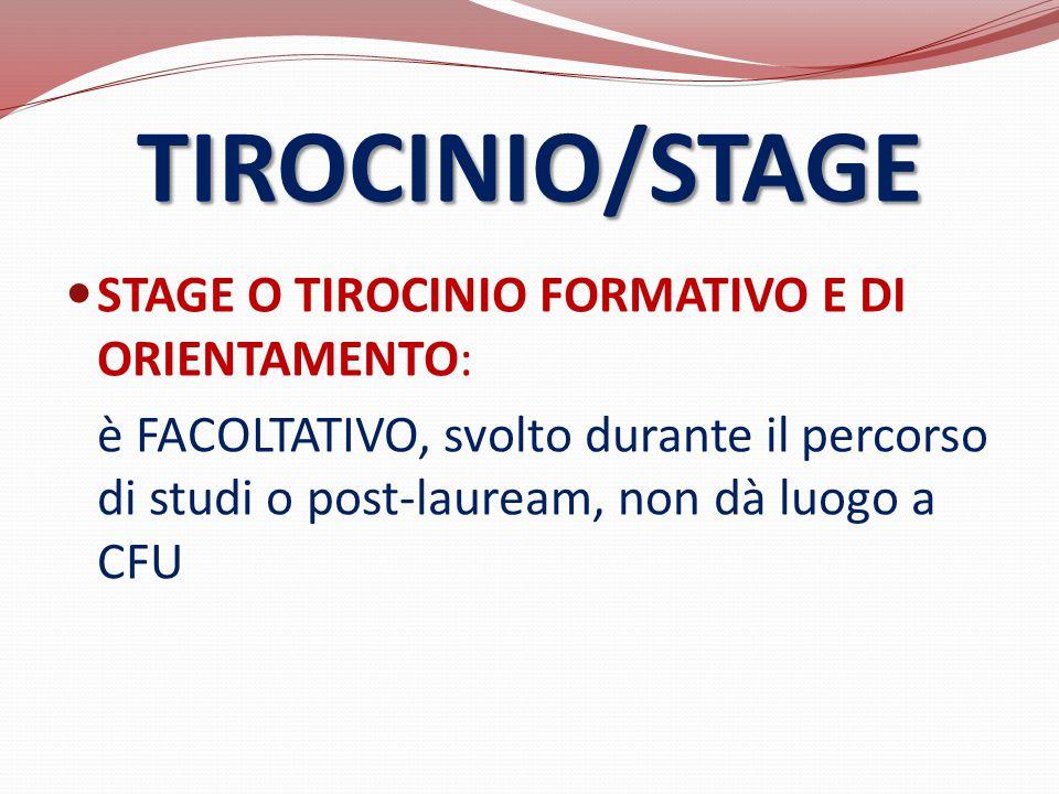 TIROCINIO/STAGE STAGE O TIROCINIO FORMATIVO E DI ORIENTAMENTO: