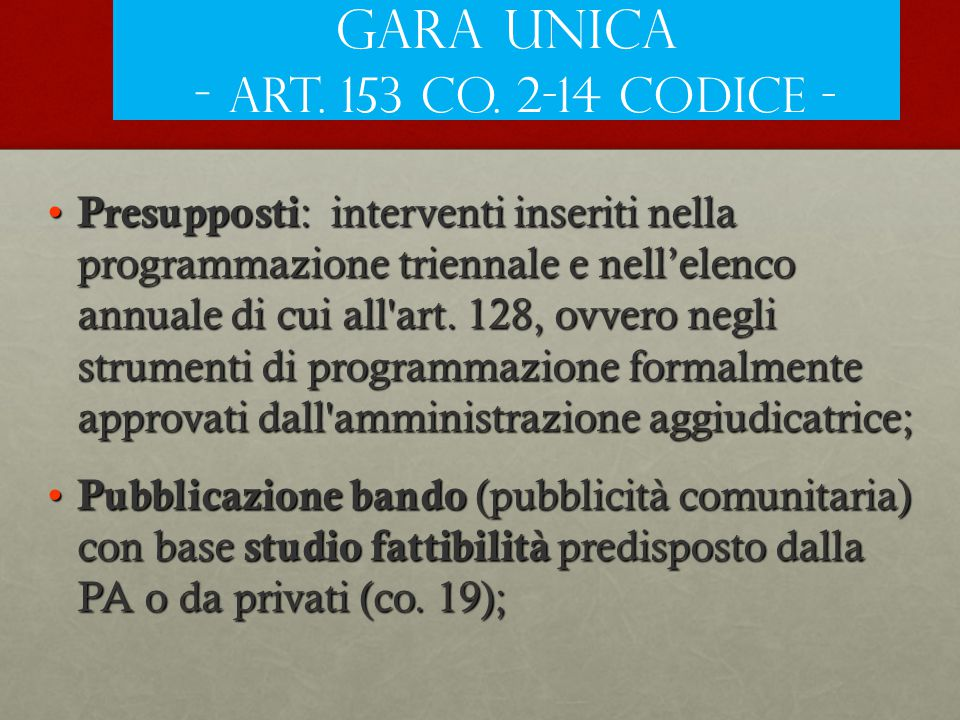 GARA UNICA - art. 153 co. 2-14 Codice -