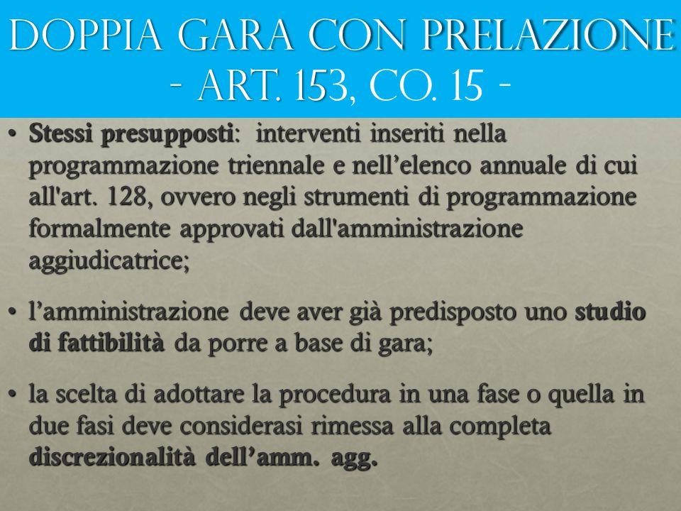 DOPPIA GARA CON PRELAZIONE - art. 153, co. 15 -