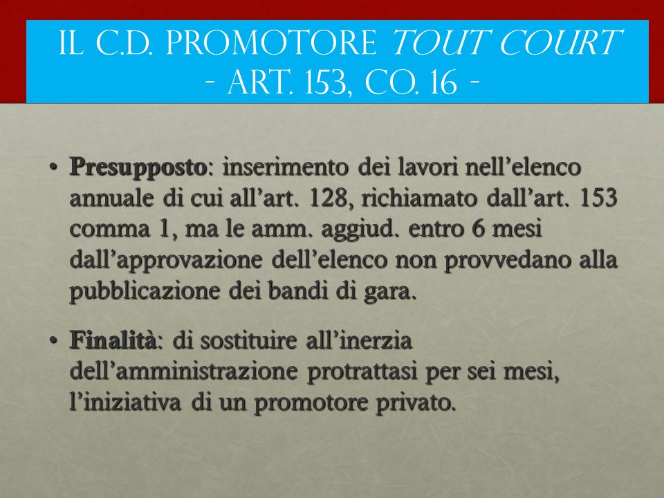 IL C.D. PROMOTORE Tout court - art. 153, co. 16 -