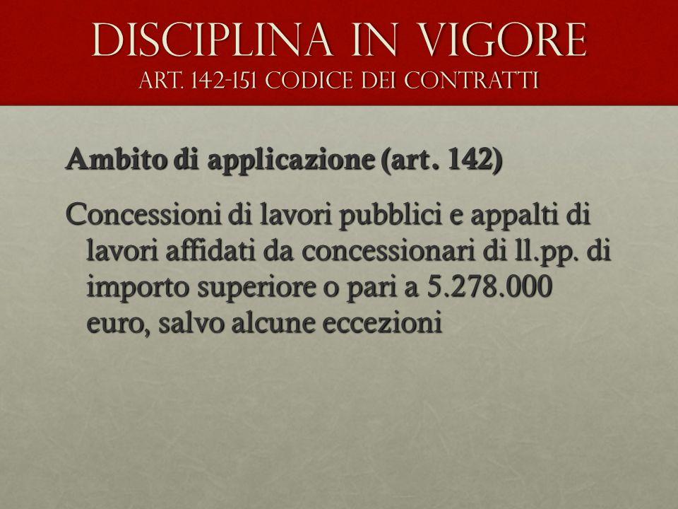 Disciplina in vigore art. 142-151 Codice dei contratti