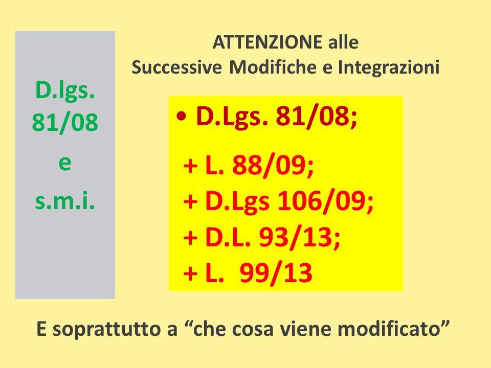 D.Lgs. 81/08; + L. 88/09; + D.Lgs 106/09; + D.L. 93/13; + L. 99/13