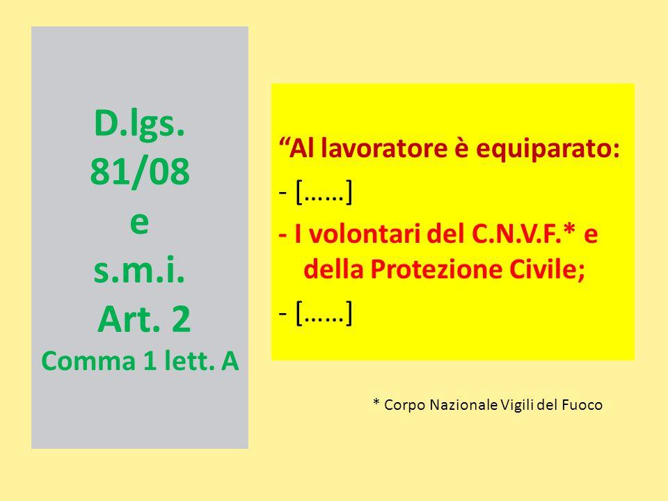 D.lgs. 81/08 e s.m.i. Art. 2 Comma 1 lett. A