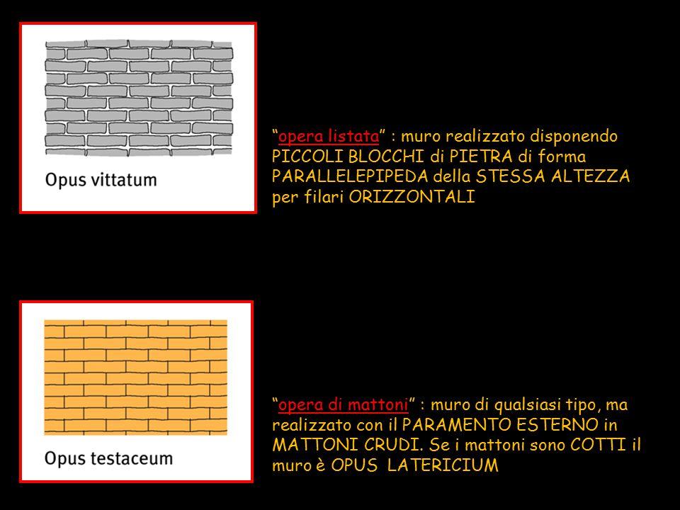 opera listata : muro realizzato disponendo PICCOLI BLOCCHI di PIETRA di forma PARALLELEPIPEDA della STESSA ALTEZZA per filari ORIZZONTALI