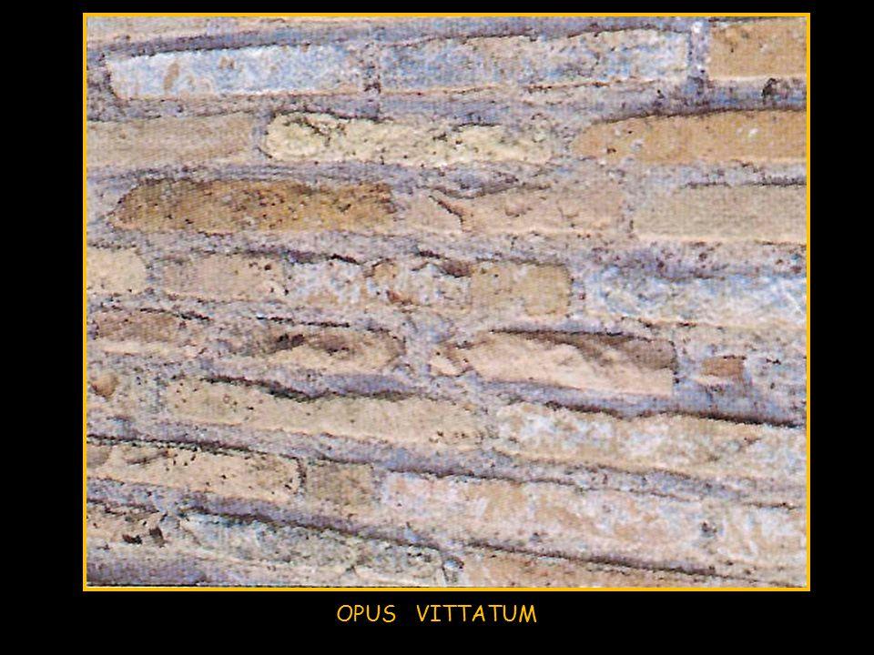 OPUS VITTATUM (o testaceum, o latericium se fosse di mattoni…)