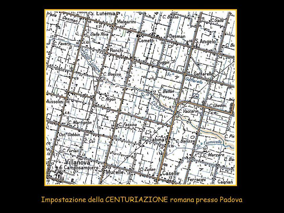 Impostazione della CENTURIAZIONE romana presso Padova