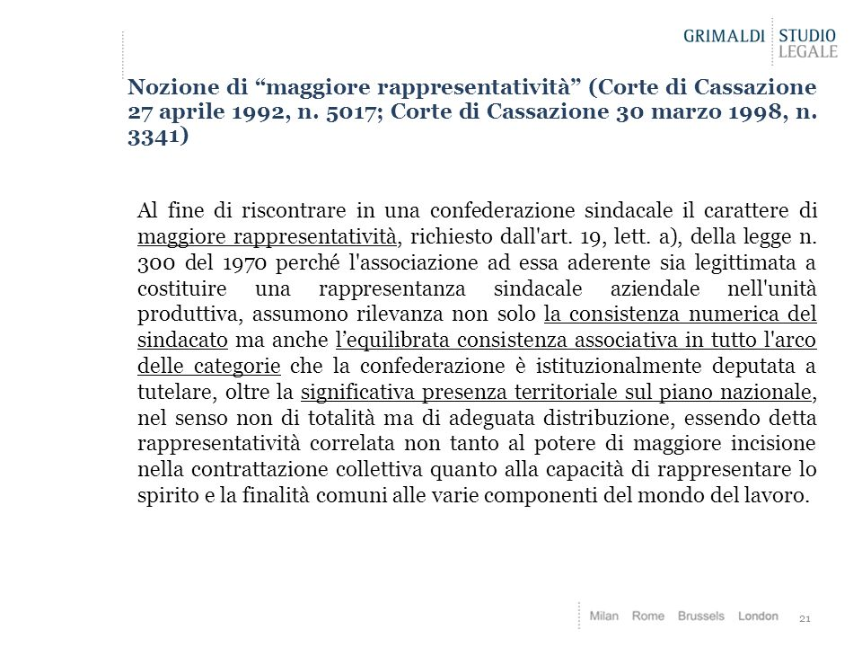 Nozione di maggiore rappresentatività (Corte di Cassazione 27 aprile 1992, n. 5017; Corte di Cassazione 30 marzo 1998, n. 3341)