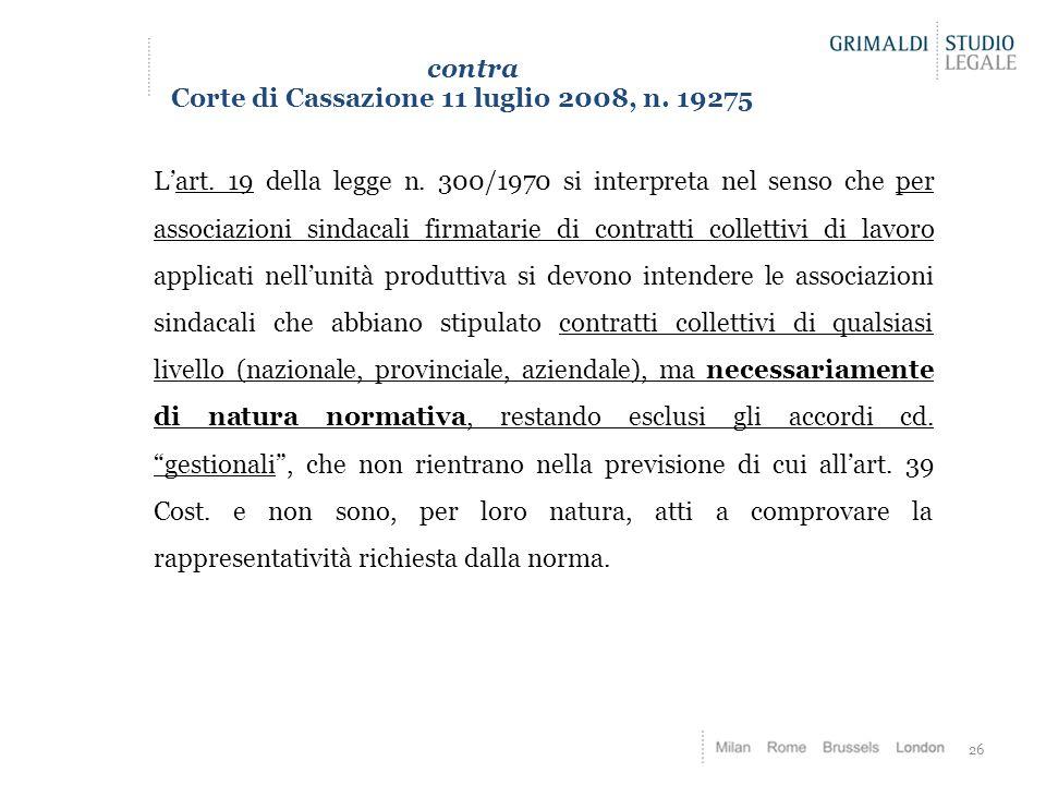 contra Corte di Cassazione 11 luglio 2008, n. 19275