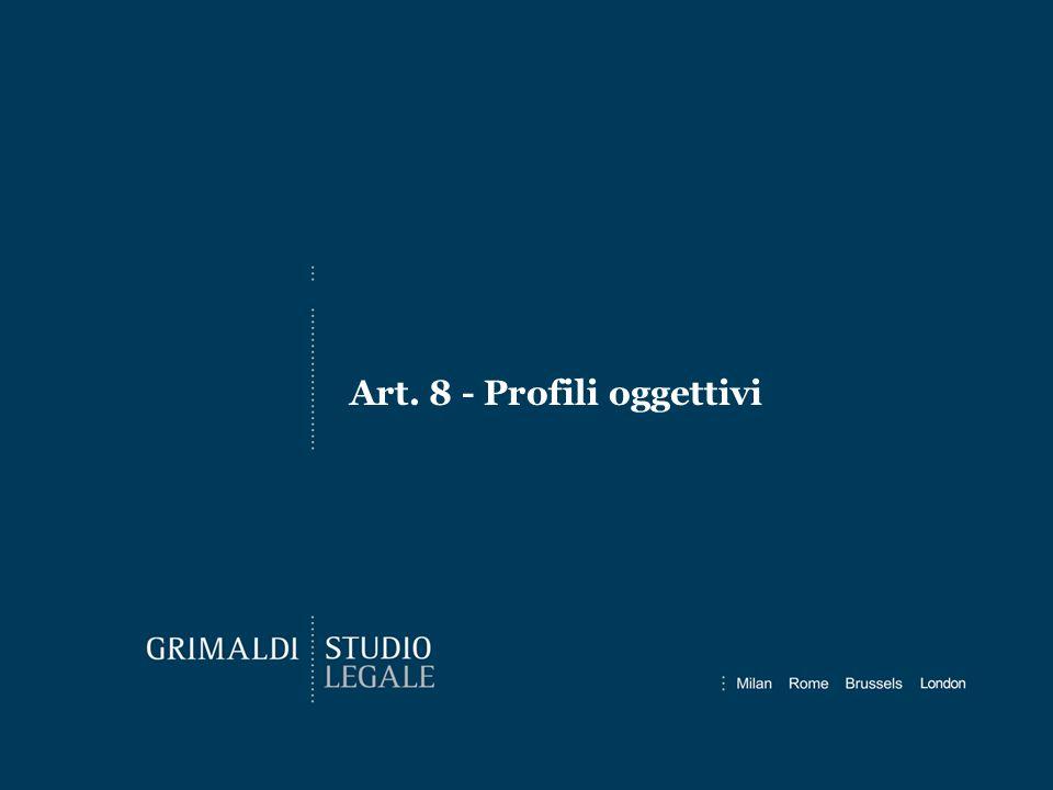 Art. 8 - Profili oggettivi