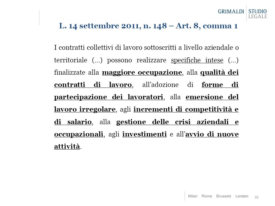 L. 14 settembre 2011, n. 148 – Art. 8, comma 1