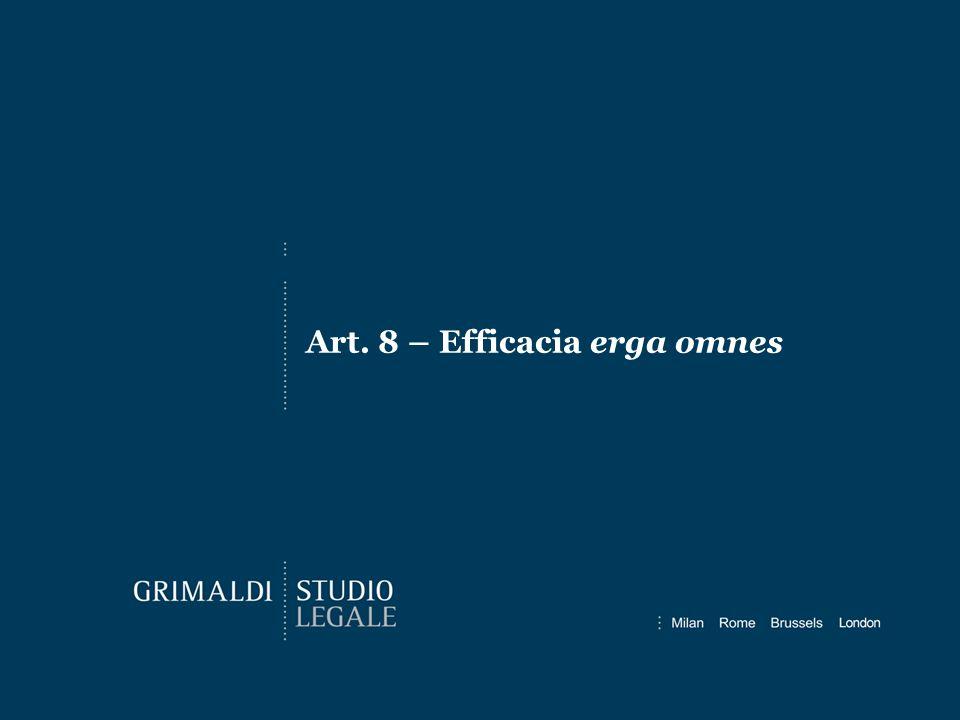 Art. 8 – Efficacia erga omnes