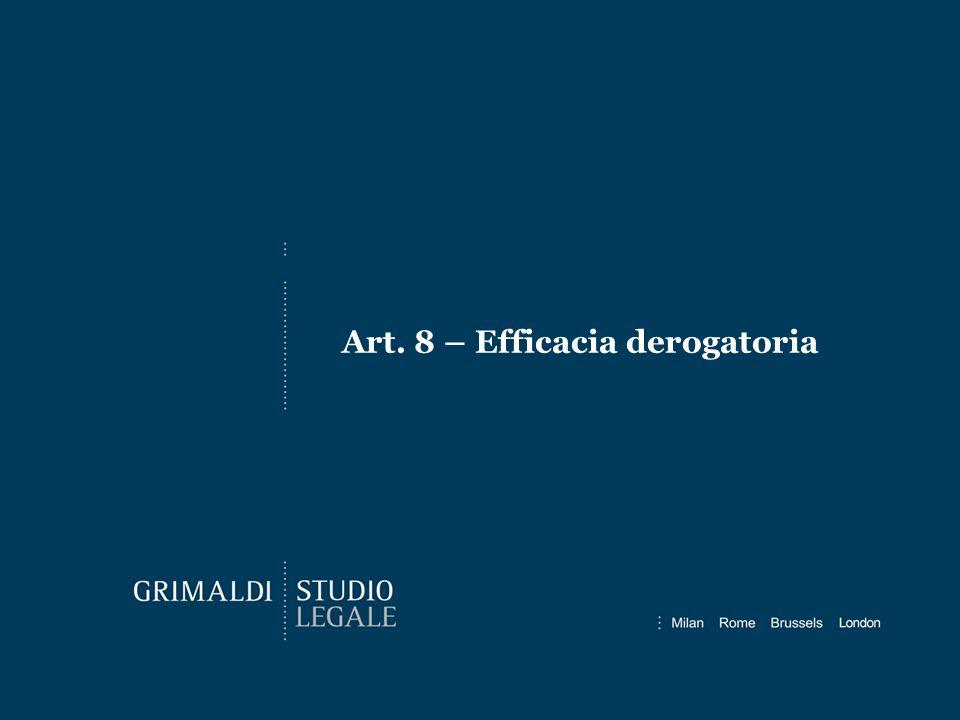 Art. 8 – Efficacia derogatoria