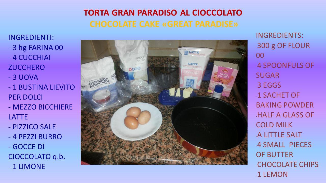 TORTA GRAN PARADISO AL CIOCCOLATO CHOCOLATE CAKE «GREAT PARADISE»
