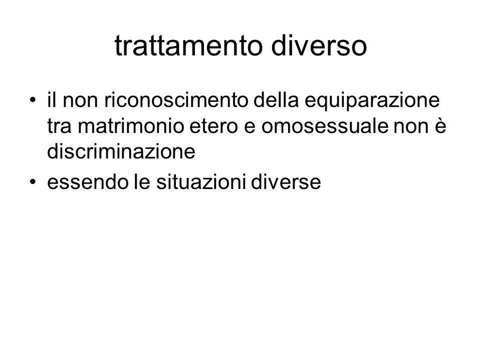 trattamento diverso il non riconoscimento della equiparazione tra matrimonio etero e omosessuale non è discriminazione.