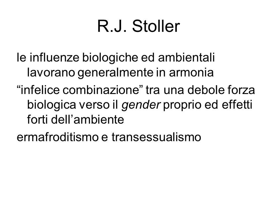 R.J. Stoller le influenze biologiche ed ambientali lavorano generalmente in armonia.