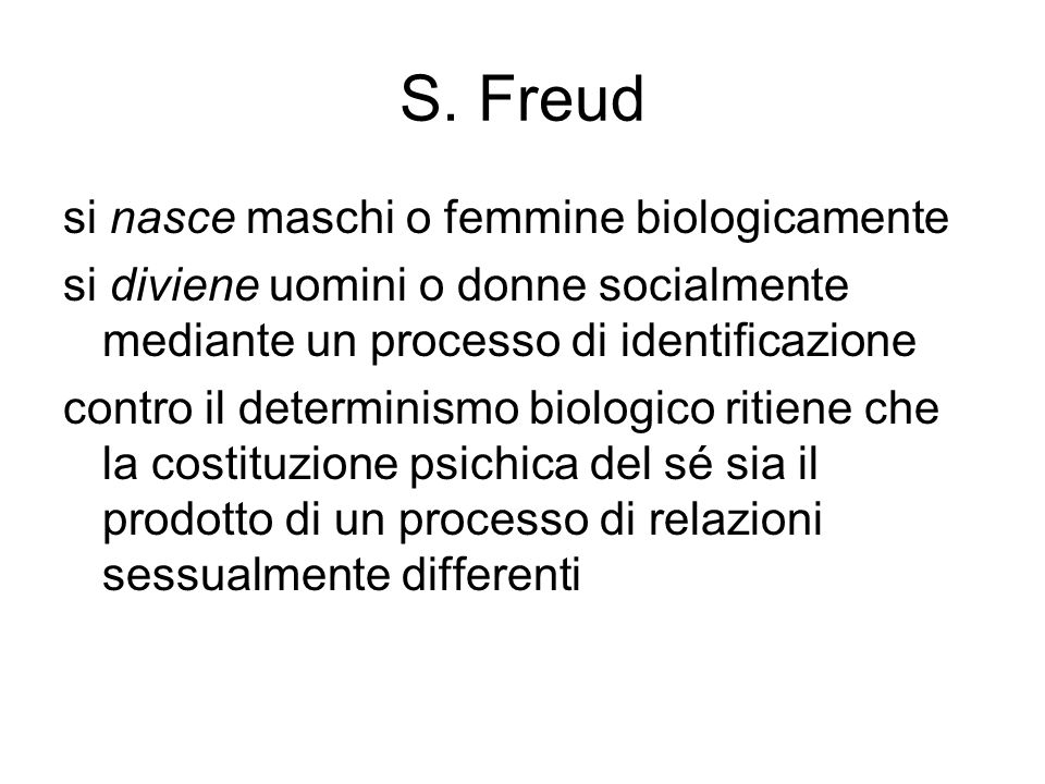 S. Freud si nasce maschi o femmine biologicamente
