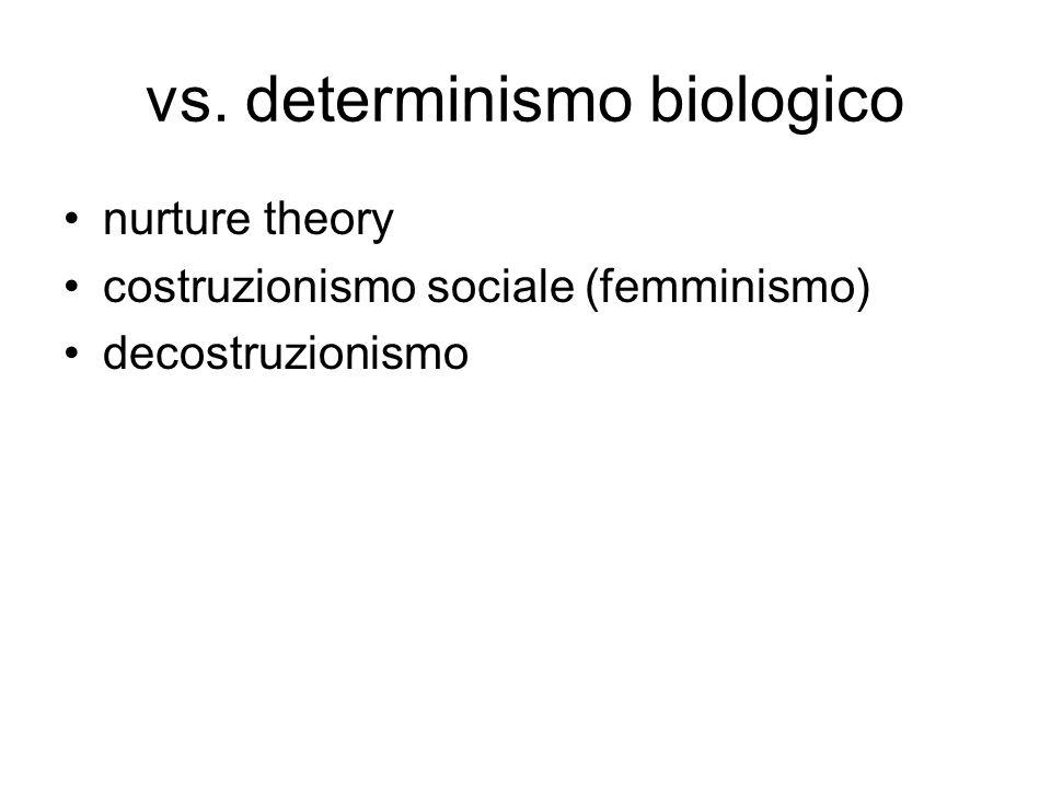 vs. determinismo biologico