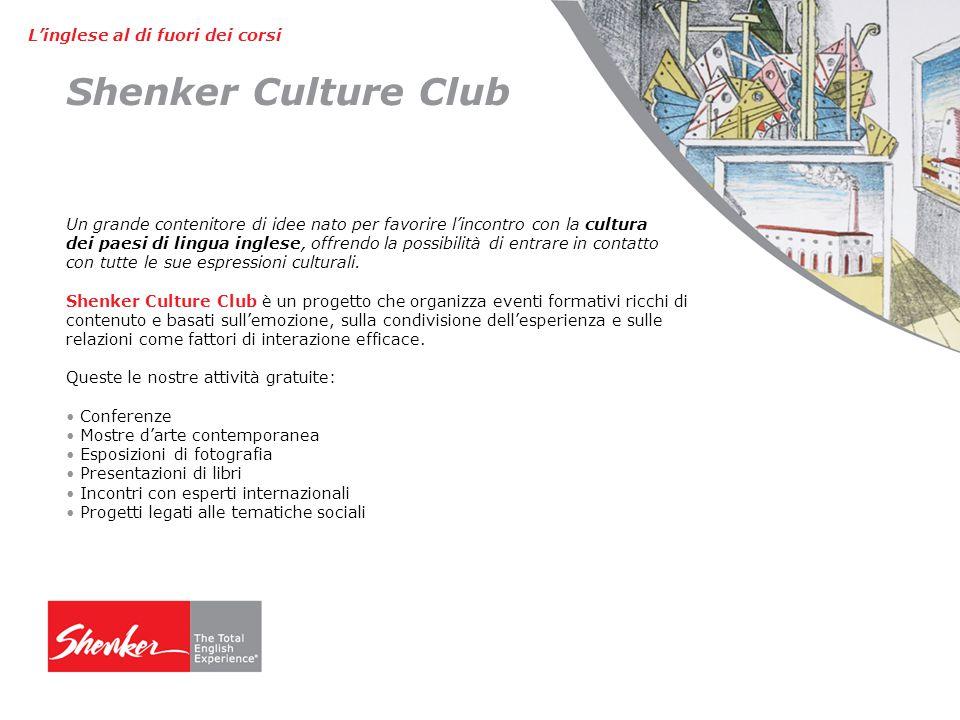 Shenker Culture Club L'inglese al di fuori dei corsi