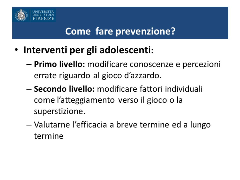 Come fare prevenzione Interventi per gli adolescenti: