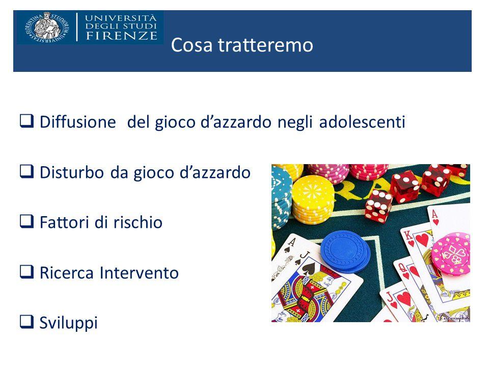 Cosa tratteremo Diffusione del gioco d'azzardo negli adolescenti