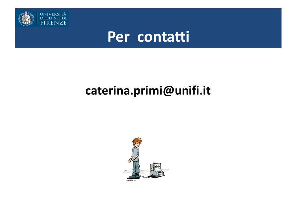 Ringraziamenti Per contatti caterina.primi@unifi.it