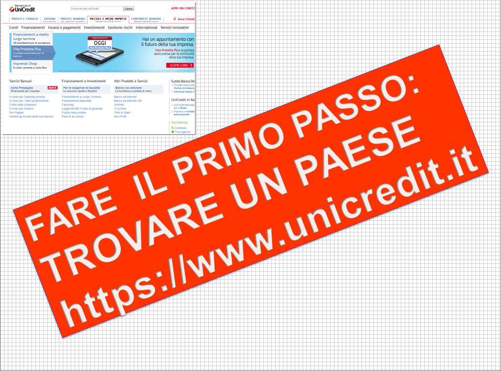 FARE IL PRIMO PASSO: TROVARE UN PAESE https://www.unicredit.it