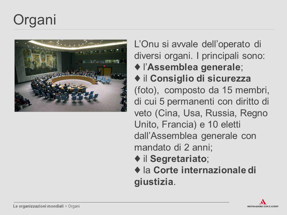 Organi L'Onu si avvale dell'operato di diversi organi. I principali sono: ♦ l'Assemblea generale;