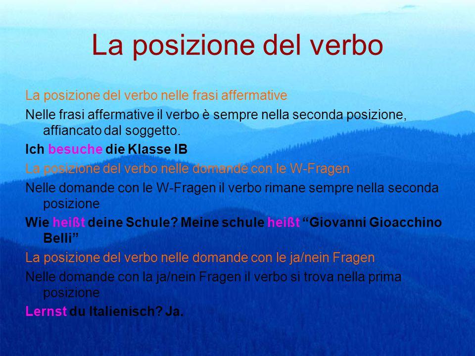 La posizione del verbo La posizione del verbo nelle frasi affermative