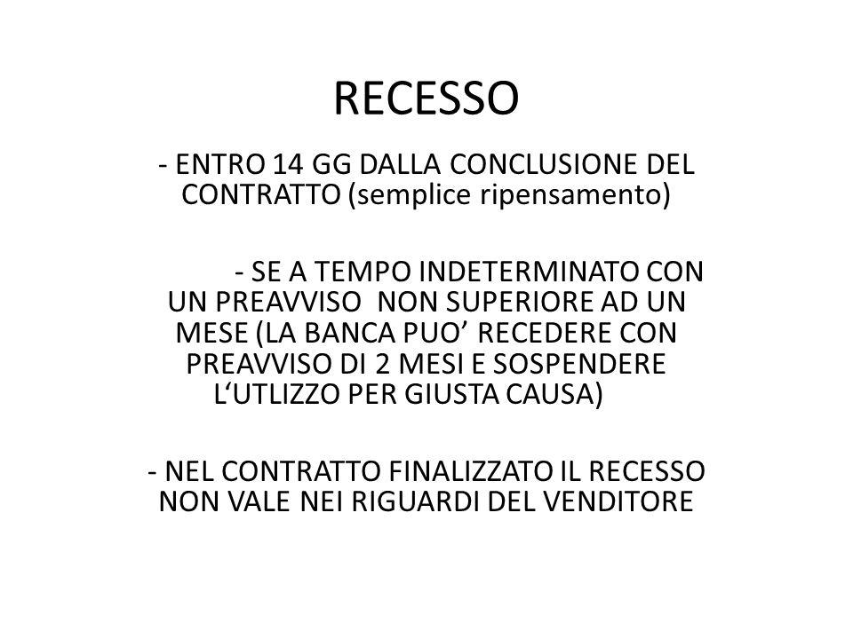 - ENTRO 14 GG DALLA CONCLUSIONE DEL CONTRATTO (semplice ripensamento)