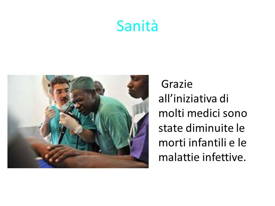 Sanità Grazie all'iniziativa di molti medici sono state diminuite le morti infantili e le malattie infettive.