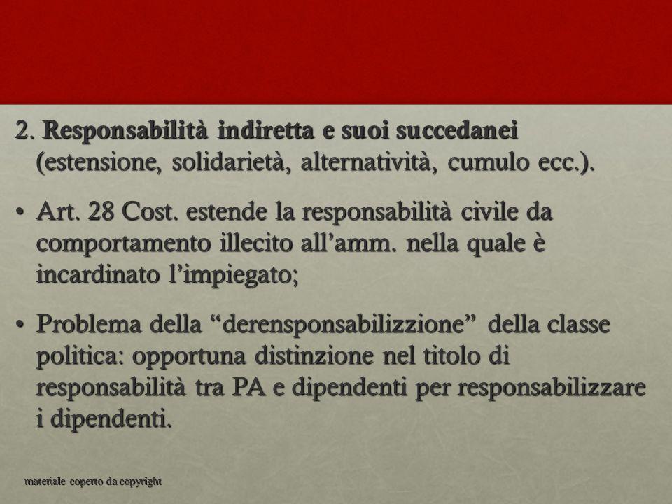 2. Responsabilità indiretta e suoi succedanei (estensione, solidarietà, alternatività, cumulo ecc.).
