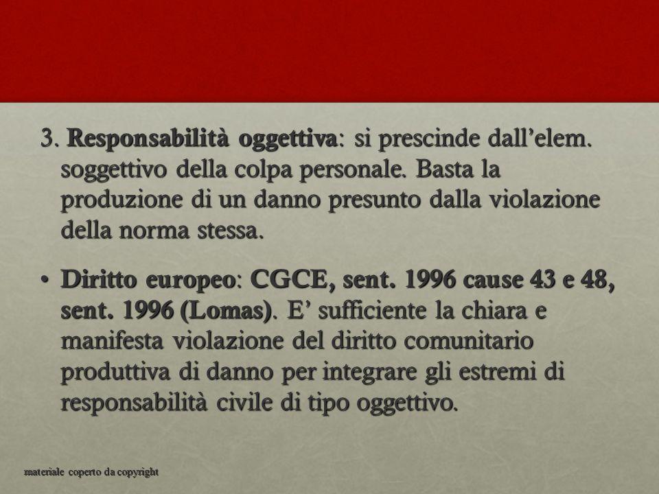 3. Responsabilità oggettiva: si prescinde dall'elem
