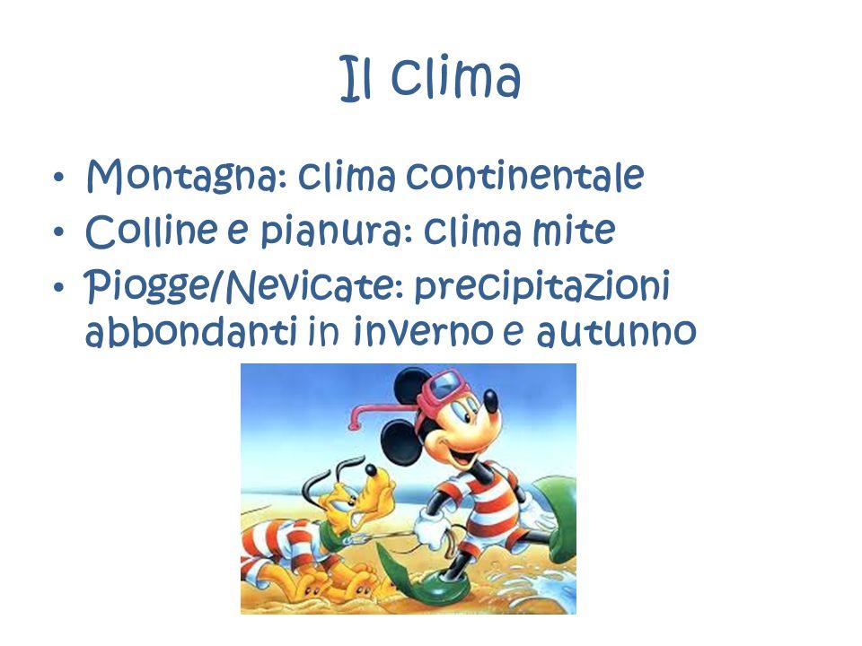 Il clima Montagna: clima continentale Colline e pianura: clima mite