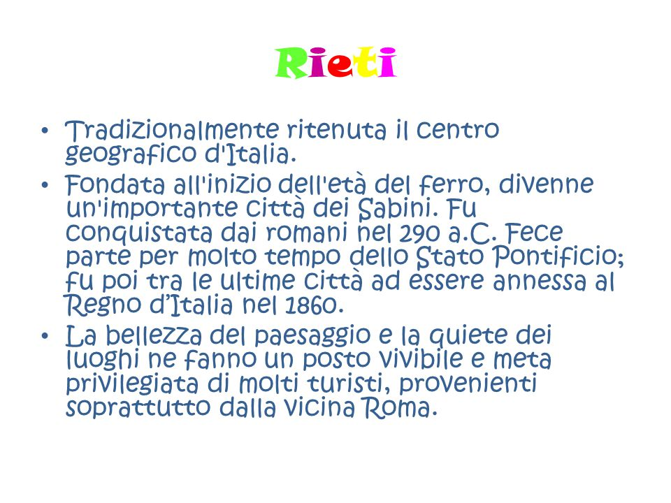 Rieti Tradizionalmente ritenuta il centro geografico d Italia.
