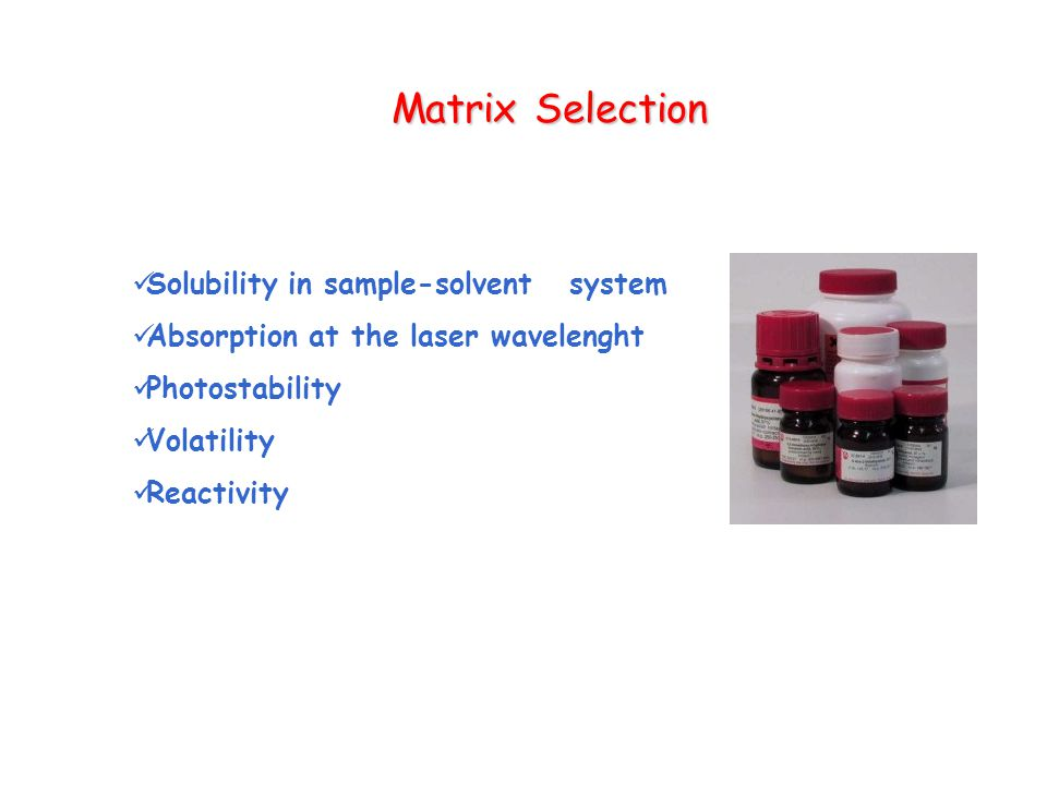 Matrix Selection Solubility in sample-solvent system