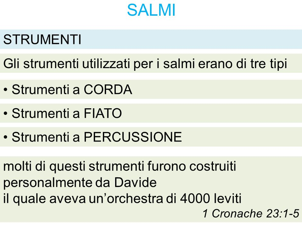 SALMI STRUMENTI Gli strumenti utilizzati per i salmi erano di tre tipi