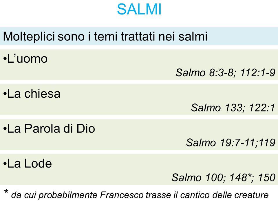 SALMI Molteplici sono i temi trattati nei salmi L'uomo La chiesa