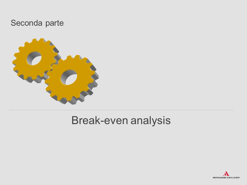 Seconda parte Break-even analysis