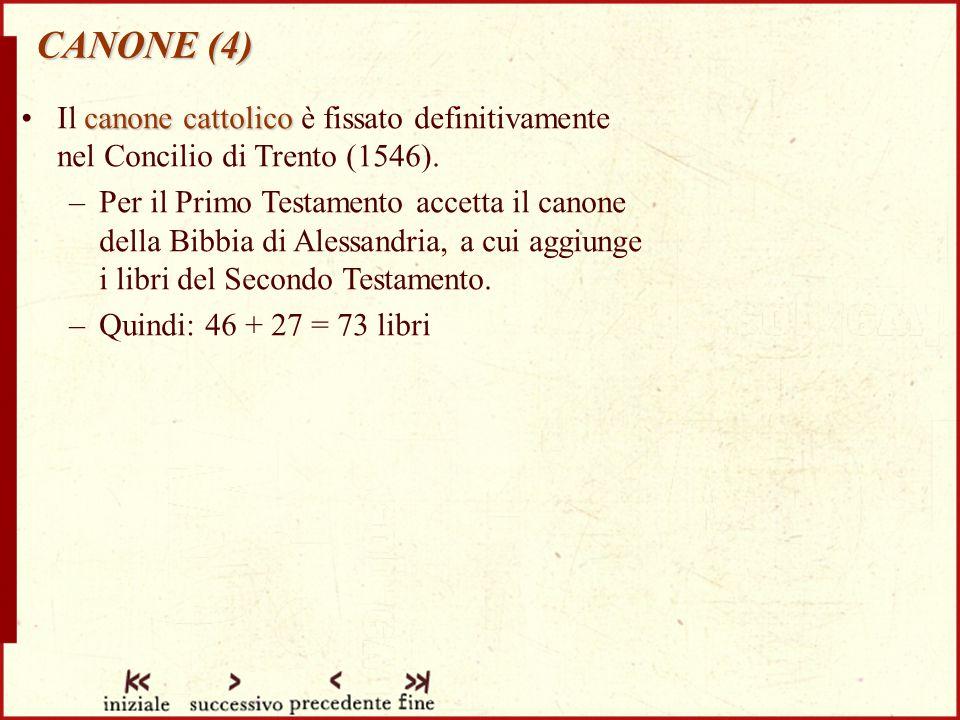 CANONE (4) Il canone cattolico è fissato definitivamente nel Concilio di Trento (1546).