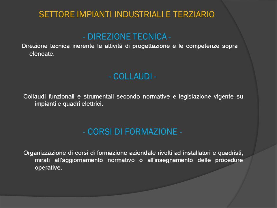 SETTORE IMPIANTI INDUSTRIALI E TERZIARIO - DIREZIONE TECNICA -