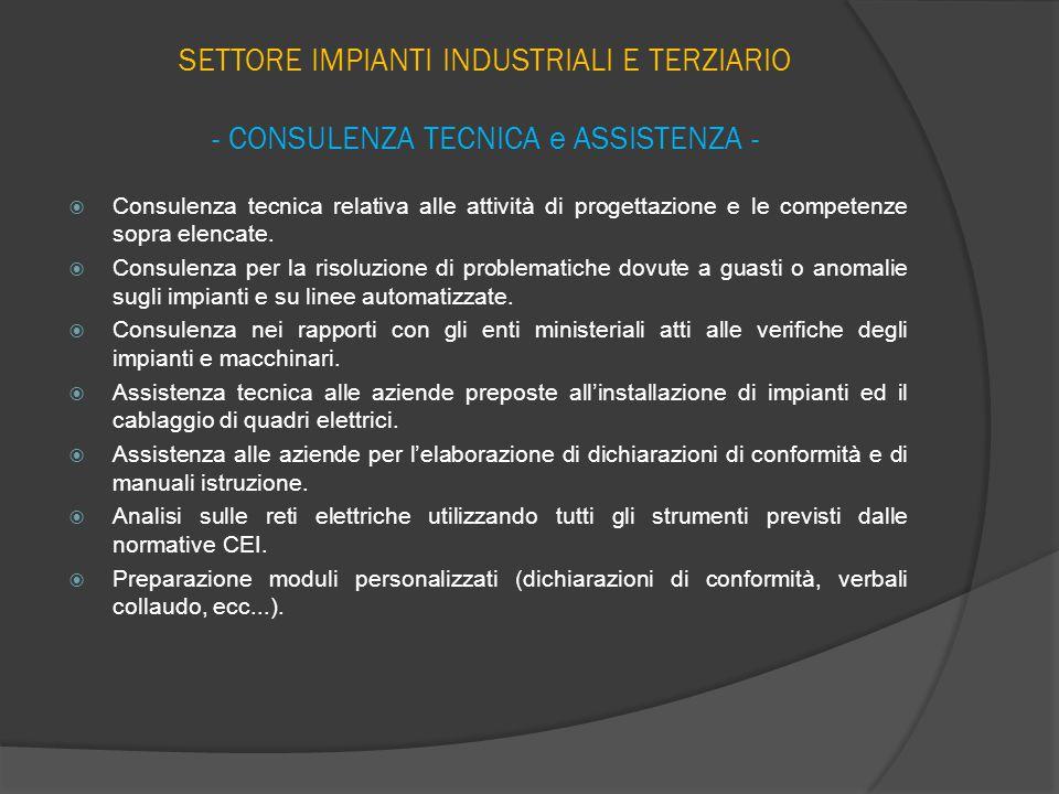 SETTORE IMPIANTI INDUSTRIALI E TERZIARIO - CONSULENZA TECNICA e ASSISTENZA -