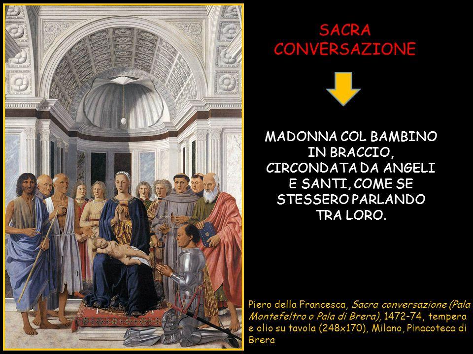 SACRA CONVERSAZIONE MADONNA COL BAMBINO IN BRACCIO, CIRCONDATA DA ANGELI E SANTI, COME SE STESSERO PARLANDO TRA LORO.
