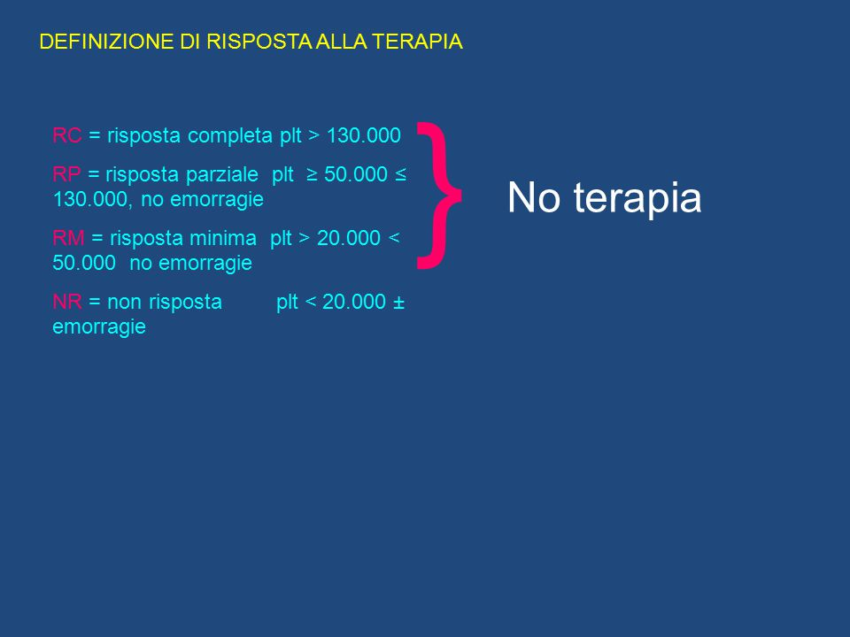 } No terapia DEFINIZIONE DI RISPOSTA ALLA TERAPIA