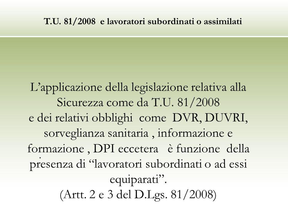 T.U. 81/2008 e lavoratori subordinati o assimilati