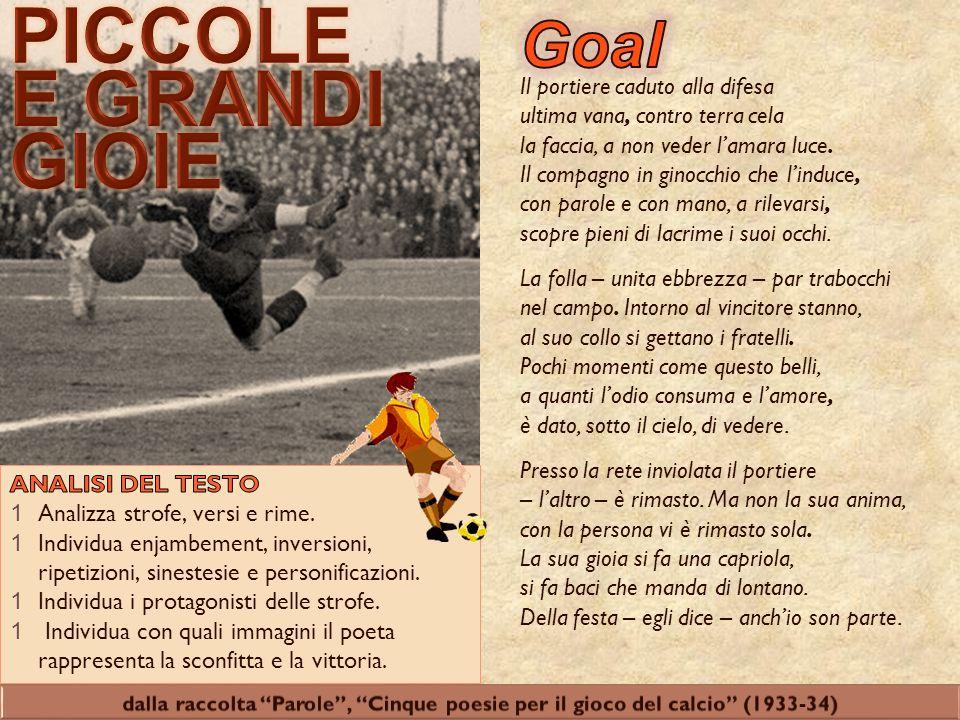 PICCOLE E GRANDI GIOIE Goal Il portiere caduto alla difesa