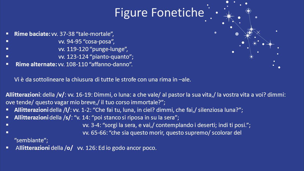 Figure Fonetiche Rime baciate: vv. 37-38 tale-mortale ,