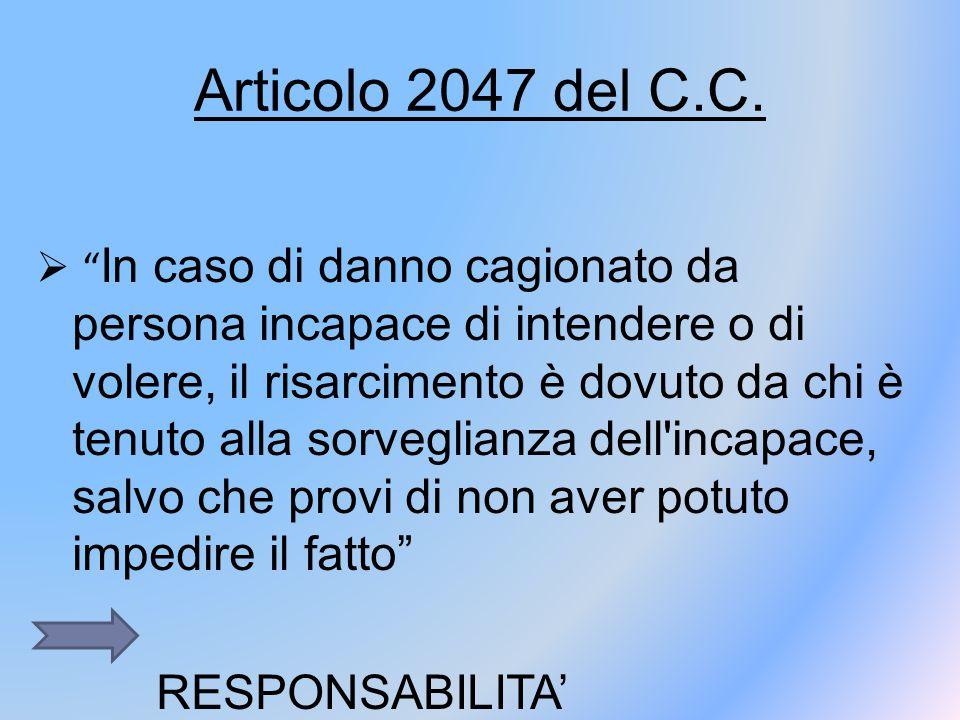 Articolo 2047 del C.C. RESPONSABILITA' CONTRATTUALE