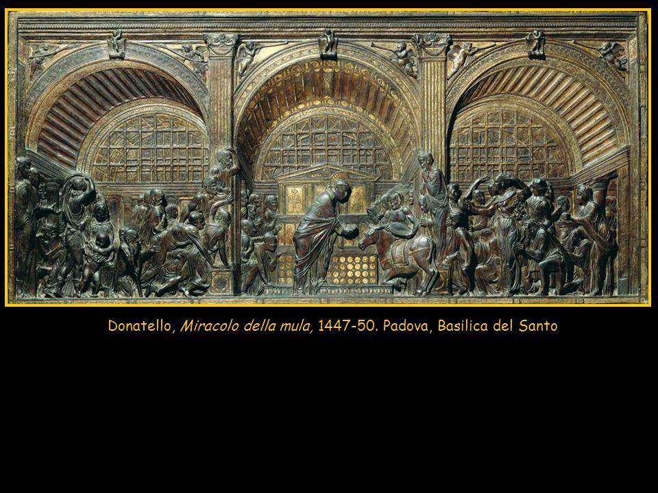 Donatello, Miracolo della mula, 1447-50. Padova, Basilica del Santo